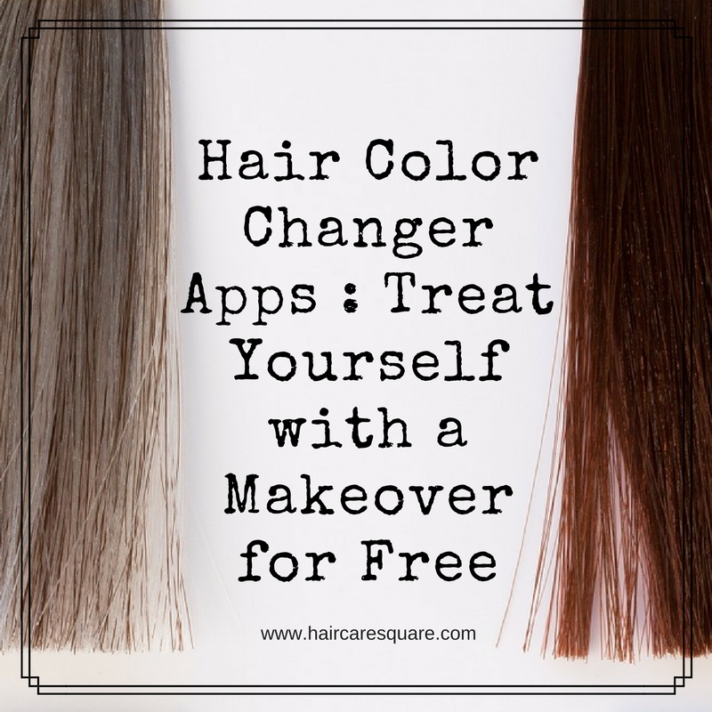 Hair Color Changer Apps : Treat Yourself with a Makeover for Free