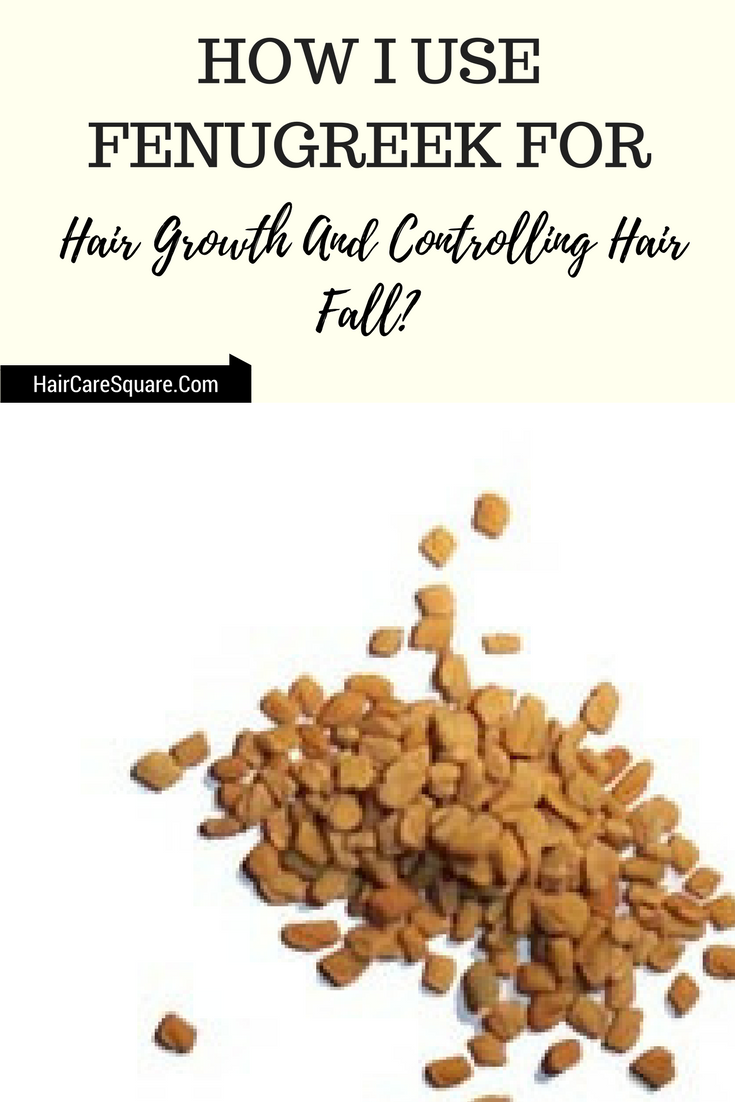 How I Use Fenugreek For Hair Growth And Controlling Hair Fall