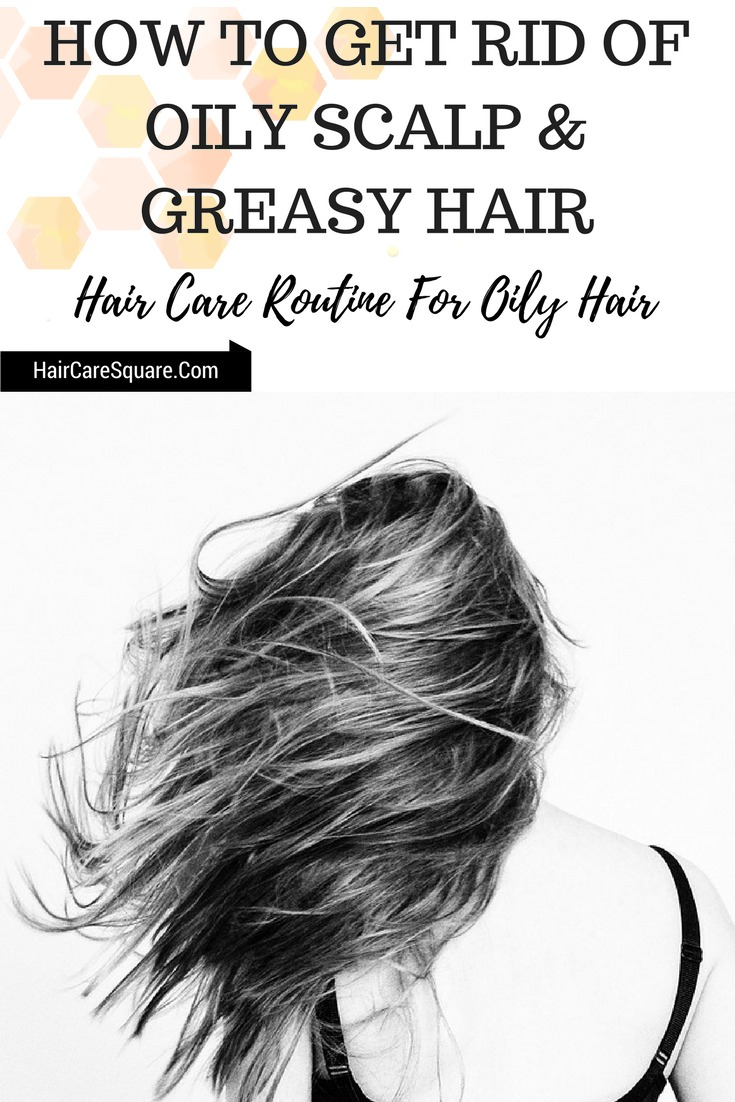 how to get rid of Oily scalp and greasy hair