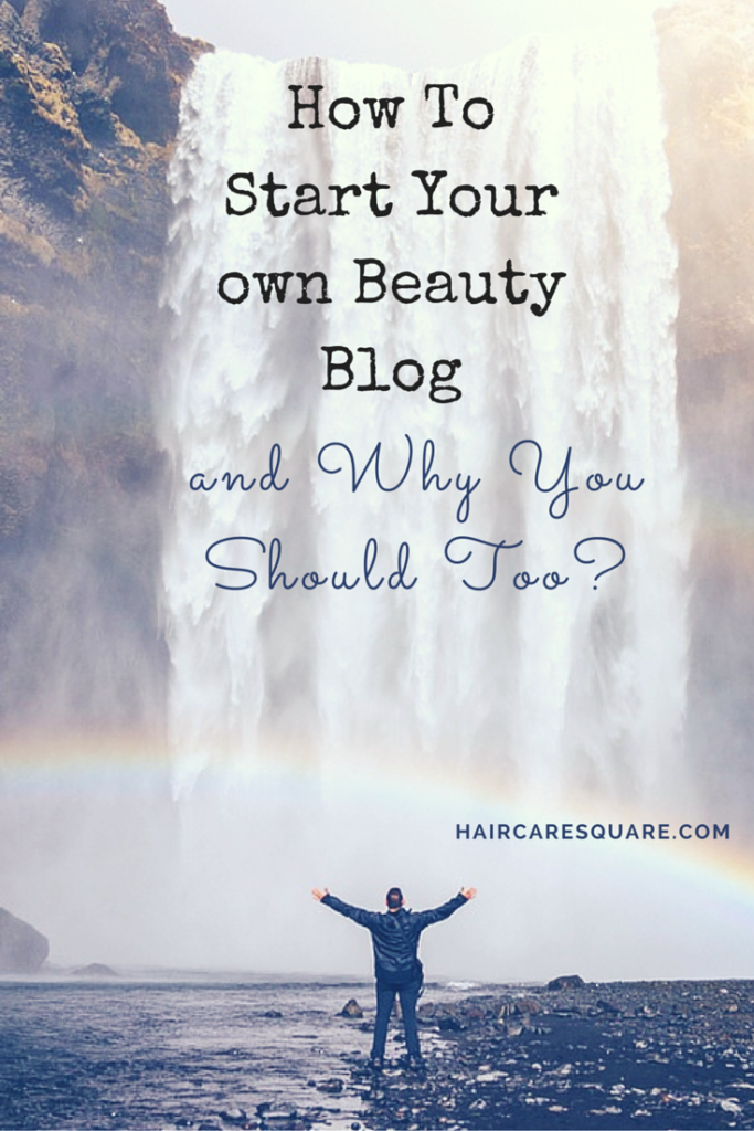 How To Start Your own Beauty Blog