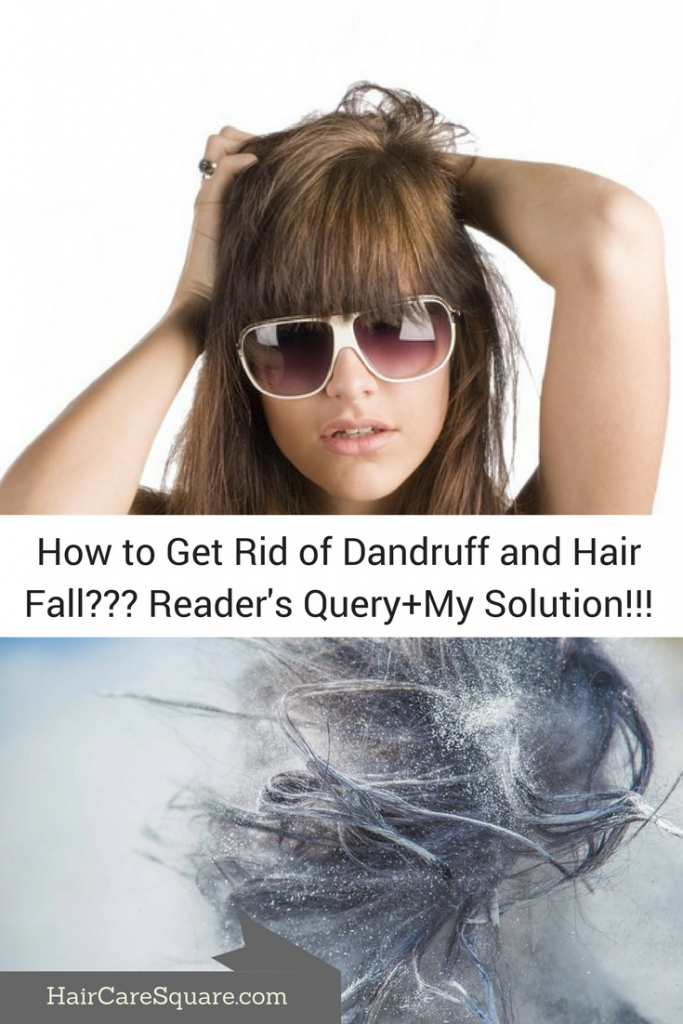 How to Get Rid of Dandruff and Hair Fall??? Reader's Query+My Solution!!!
