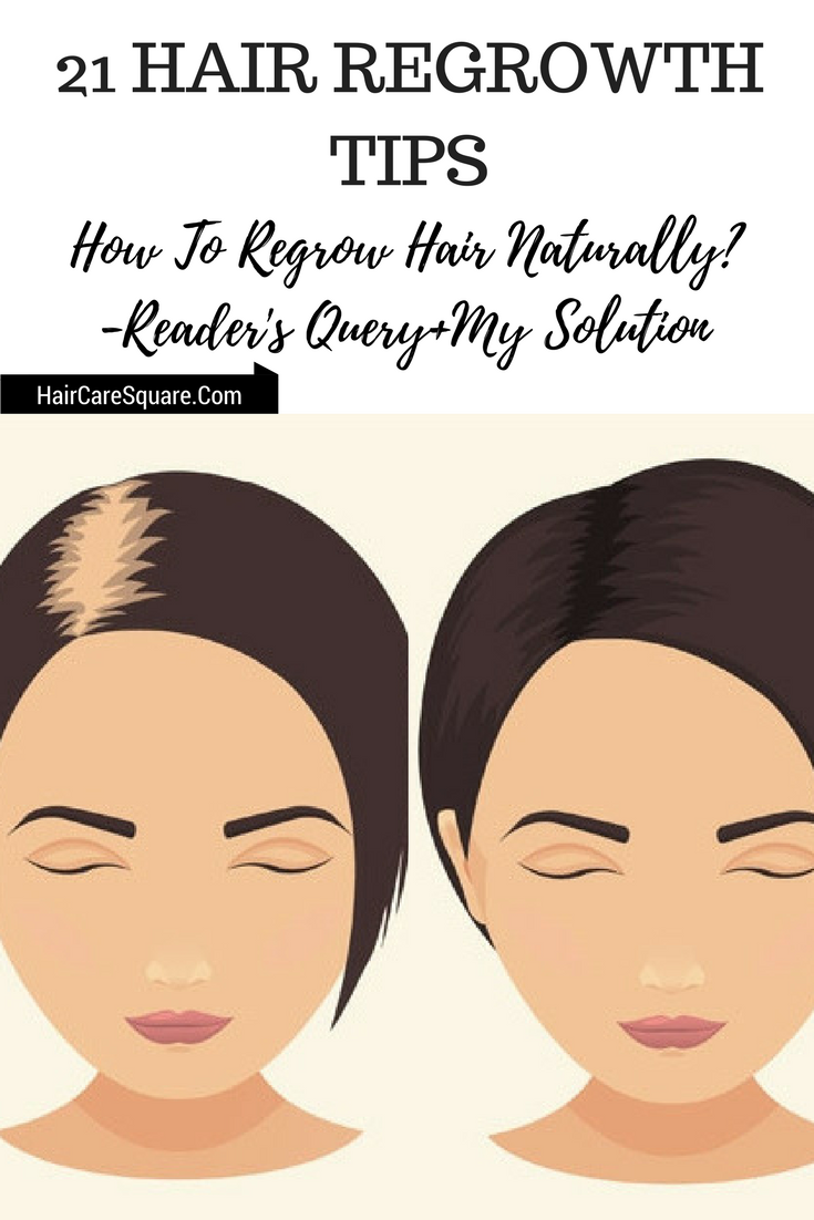 21 Hair Regrowth Tips How To Regrow Hair Naturally Reader S Query My Solution